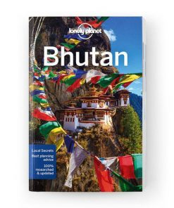 Bhutan, Edition - 6 by Lonely Planet
