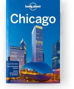 Chicago, Edition - 8 by Lonely Planet