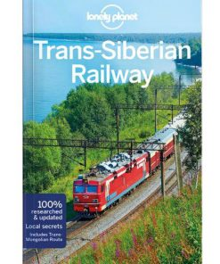Trans-Siberian Railway, Edition - 6 by Lonely Planet