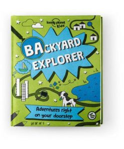Backyard Explorer [AU/UK], Edition - 1 by Lonely Planet