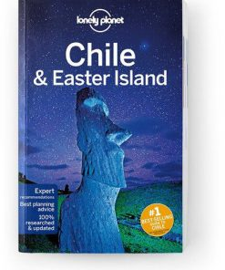 Chile & Easter Island, Edition - 11 by Lonely Planet