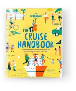 The Cruise Handbook, Edition - 1 by Lonely Planet