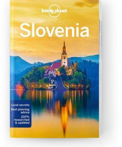 Slovenia, Edition - 9 by Lonely Planet