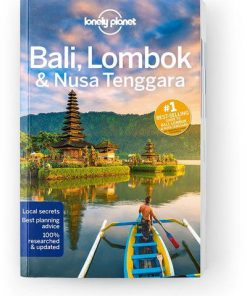 Bali, Lombok & Nusa Tenggara, Edition - 17 by Lonely Planet