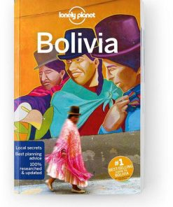 Bolivia, Edition - 10 by Lonely Planet