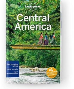 Central America, Edition - 10 by Lonely Planet