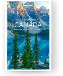 Best of Canada, Edition - 1 by Lonely Planet