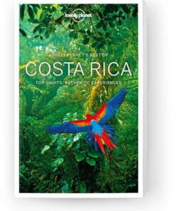 Best of Costa Rica, Edition - 2 by Lonely Planet