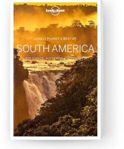 Best of South America, Edition - 1 by Lonely Planet