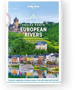 Cruise Ports European Rivers, Edition - 1 by Lonely Planet
