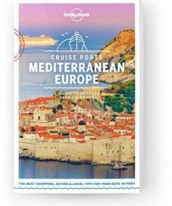 Cruise Ports Mediterranean Europe, Edition - 1 by Lonely Planet