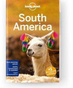 South America, Edition - 14 by Lonely Planet