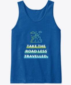 Take the road less traveled tank top