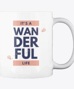 Wanderful Life Coffee Cup