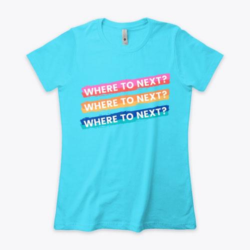 Where to Next? Boyfriend T-shirt